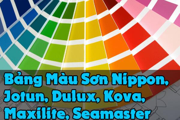 Bảng màu sơn Nippon, Jotun, Dulux, Kova, Maxilite, Seamaster